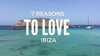 7 Reasons to Love Ibiza