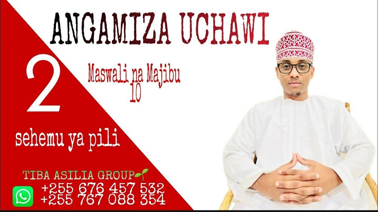 Download ANGAMIZA UCHAWI (sehemu ya 2)