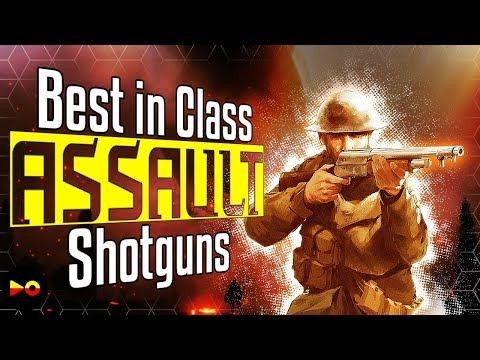 Best in Class: Battlefield 1 Best Assault Weapons 2018 - BF1 Best Shotgun 2018 (BF1 Gun Guide)