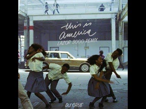 Childish Gambino - This Is America (DJ Crue Lazor 3000 Mashup)