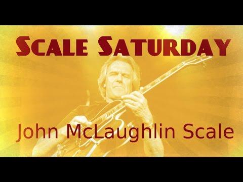 Scale Saturday: John Mclaughlin Scale