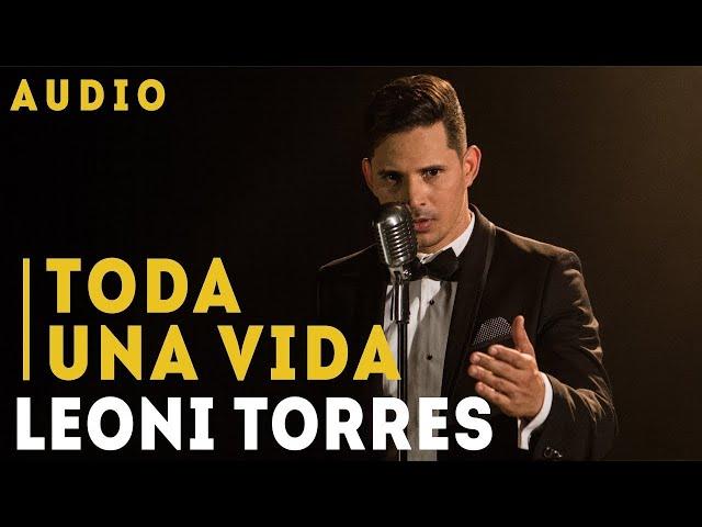 Leoni Torres - Toda Una Vida (Audio)