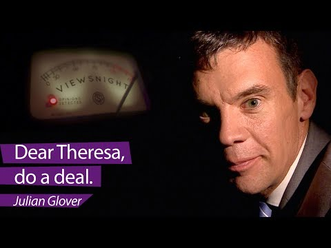 Julian Glover: 'Dear Theresa, do a deal' - BBC Newsnight