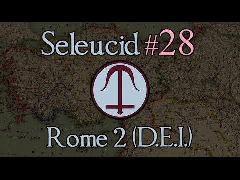 Seleucid Empire 28: The Rising Tide! Total War: Rome 2 (DEI Mod 1.2.2)