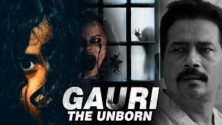 Gauri: The Unborn (2007) Full Hindi Movie | Atul Kulkarni, Rituparna Sengupta, Anupam Kher