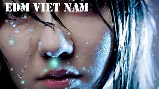 EDM hay nhất Việt Nam !!Nhạc Điện Tử Gây Nghiện Hay Nhất ! Nghe Đi Bạn Sẽ Nghiện Đấy