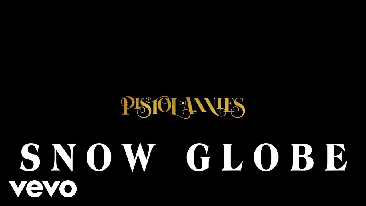 Pistol Annies - Snow Globe