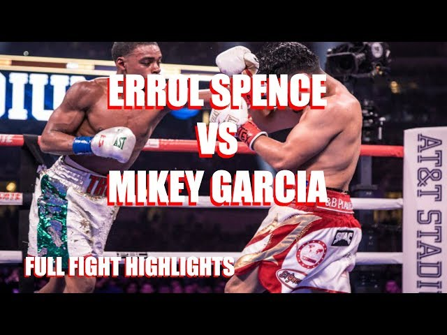 ERROL SPENCE VS MIKEY GARCIA - FULL FIGHT HIGHLIGHTS (WINNER CALLS OUT PACQUIAO)