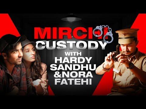Harrdy Sandhu & Nora Fatehi in Police Station   Mirchi Custody