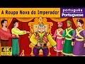 A Roupa Nova do Imperador - Contos de Fadas - 4K UHD - Portuguese Fairy Tales