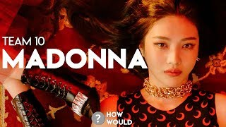 How Would Team 10 (Produce 101) sing – Madonna by Secret (시크릿) | Line Distribution