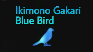 Ikimono Gakari - Blue Bird + Descarga