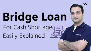 Bridge Loan   Explained