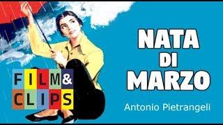 Nata di Marzo ( March's Child )Film Completo english  and spanish sub  by Film&Clips