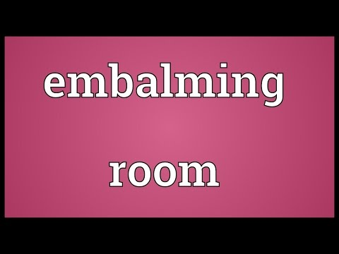 Embalming room Meaning