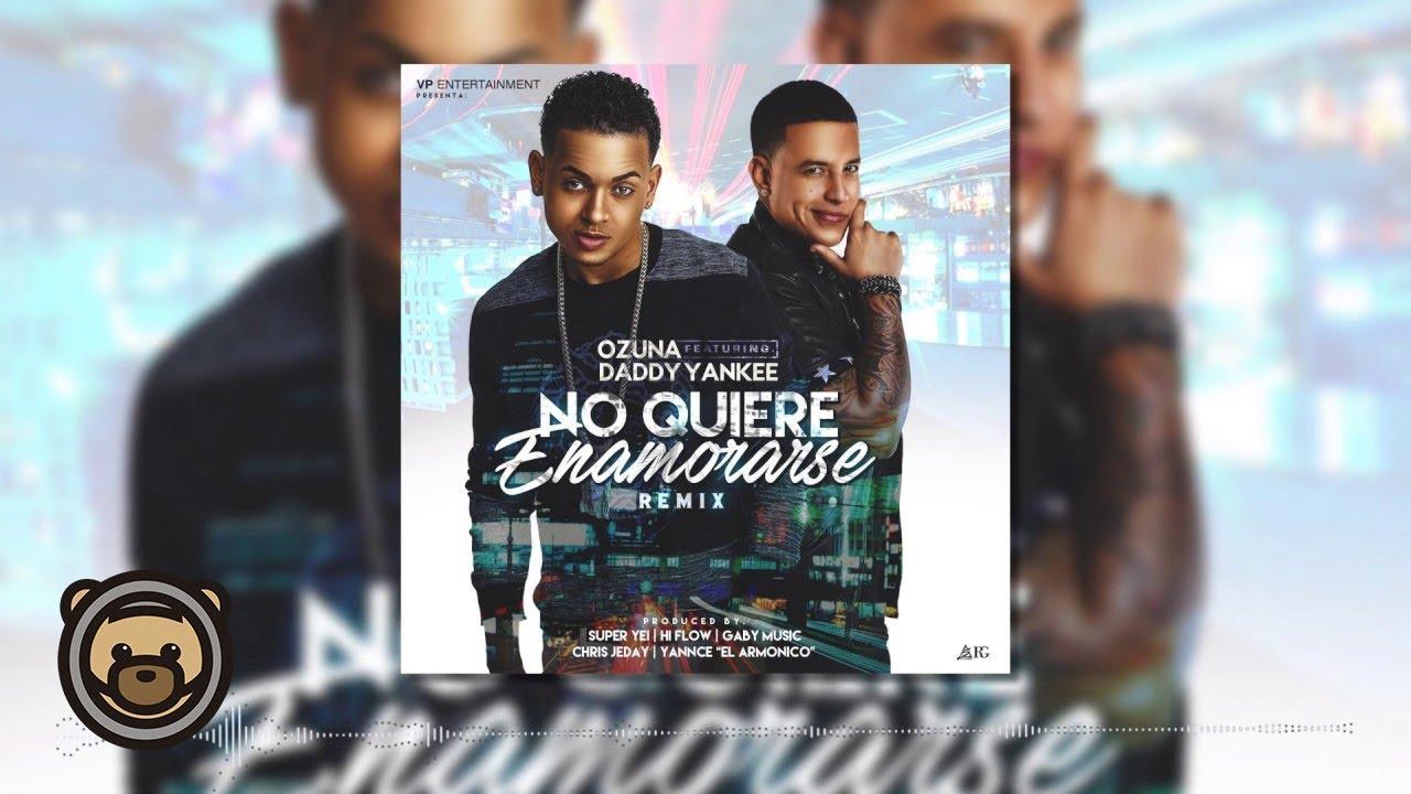 Ozuna Feat. Daddy Yankee - No Quiere Enamorarse (Remix) (Audio Oficial)