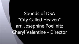 """City Called Heaven"" arr. Josephine Poelinitz (Sounds of DSA)"