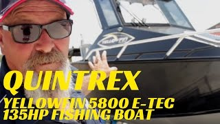 Quintrex Yellowfin 5800 Etec 135Hp Fishing Boat Review