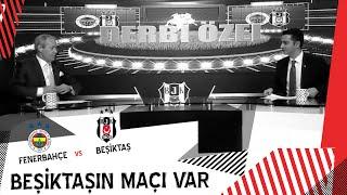 Beşiktaş'ın Maçı Var | Fenerbahçe - Beşiktaş