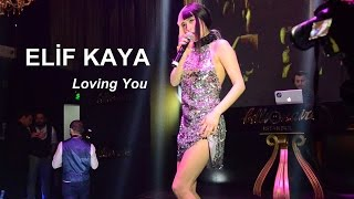 Elif Kaya - Loving You - REMIX