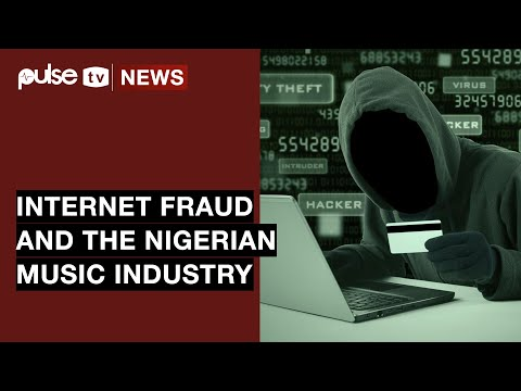 Internet Fraud And The  Nigerian Music Industry | Pulse TV