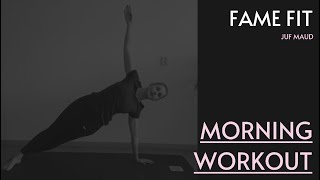 FAME FIT: Morning Workout