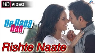 Rishte Naate (Full Video Song) | De Dana Dan
