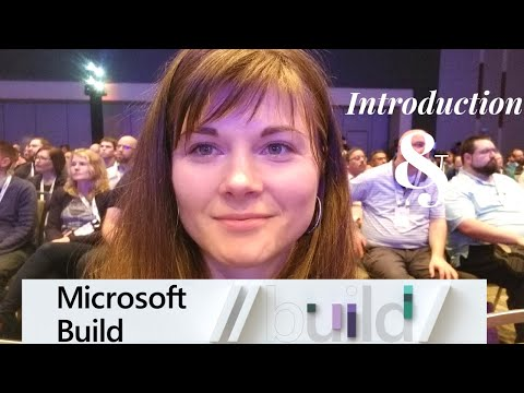 Introduction and Microsoft BUILD 2019 Conference Clip