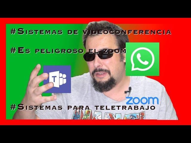 Sistemas de videoconferencia y los peligros del Zoom