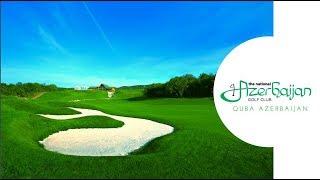 SamsonovGolf: Guba Golf Club/Quba Golf Klubu/Гольф-клуб Губа/TNAGC/The National Azerbaijan GC