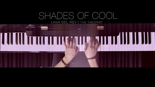 Lana Del Rey - Shades of Cool | The Theorist Piano Cover