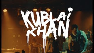 Kublai Khan (full set) @ Chain Reaction