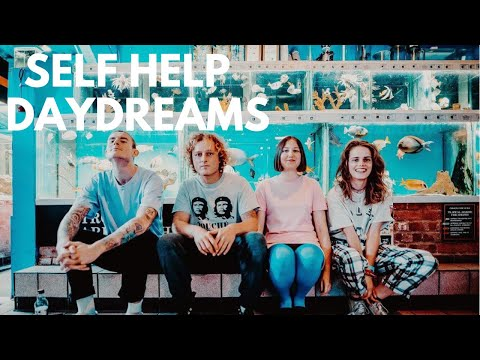 Self Help - Daydreams (Official Music Video)