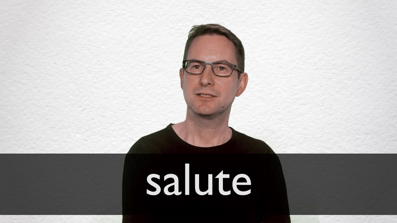 Salute definition and meaning | Collins English Dictionary