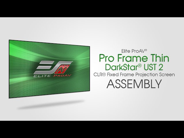 Elite ProAV® Pro Frame Thin DarkStar® UST 2 Assembly Video | Installation Process | How to Assemble