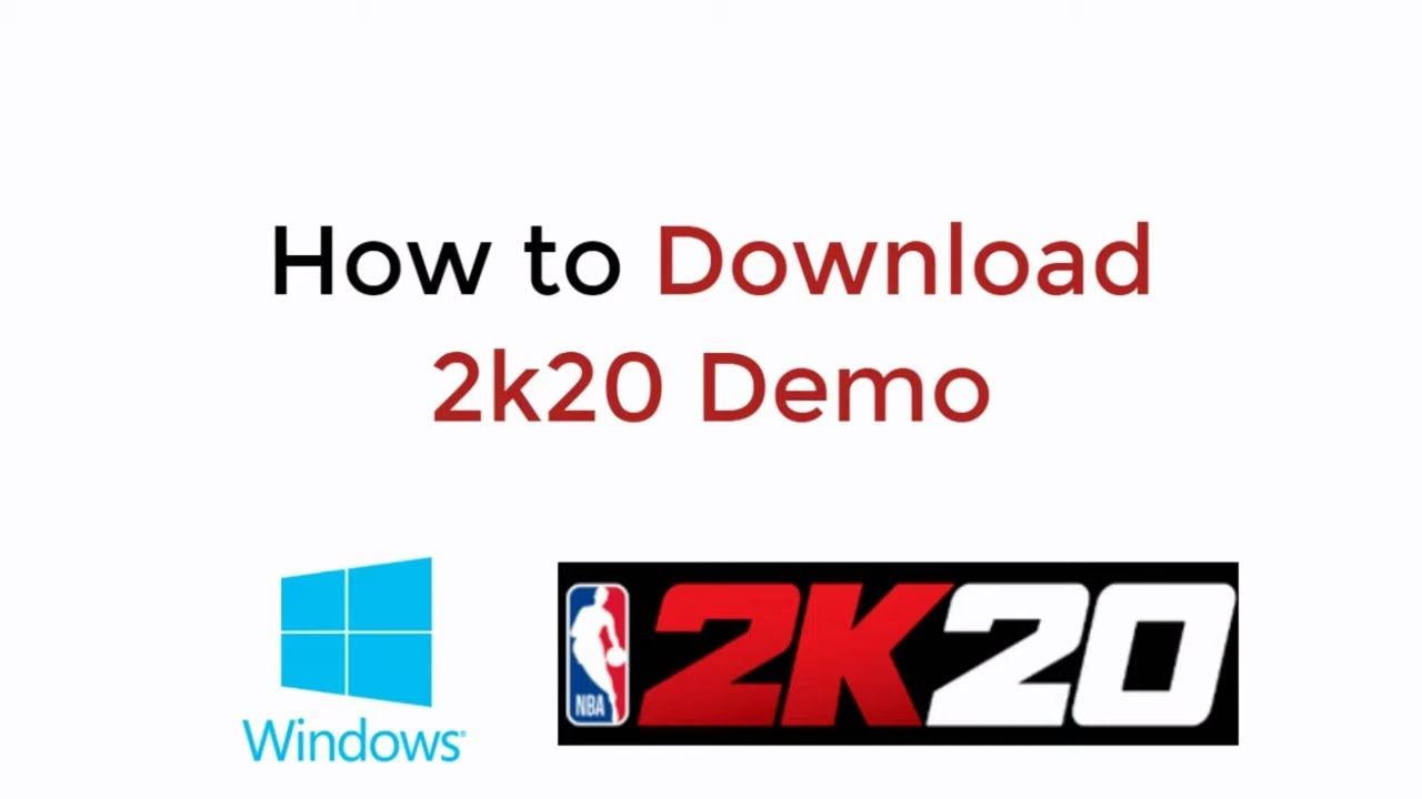 How to Download 2k20 Demo Windows 10
