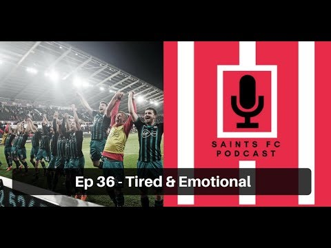Saints FC Podcast Episode 36: Tired and emotional - Saints stay up! | The Ugly Inside