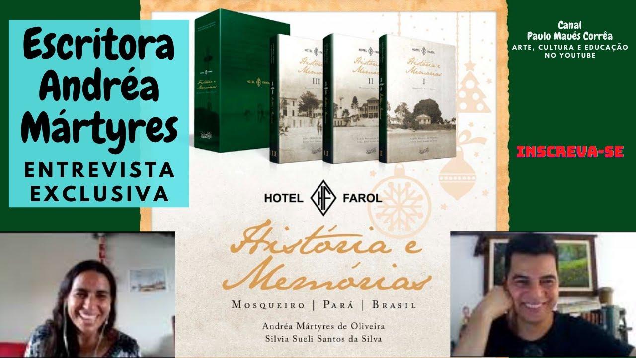 Entrevista com Andréa Mártyres, uma das autoras da Coleção Hotel Farol: História e Memórias