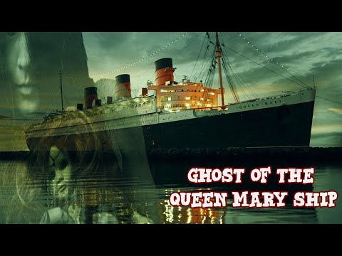 Ghost of the Haunted Queen Mary Ship Part 1