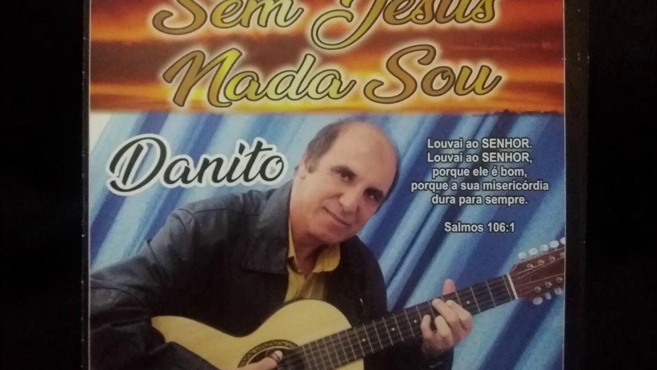 Download DANITO - Sem Jesus nada Sou