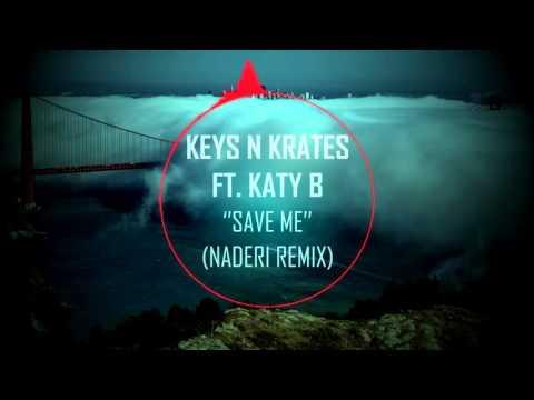 Keys N Krates Ft. Katy B ''Save Me'' (Naderi Remix) (Bass Boosted)