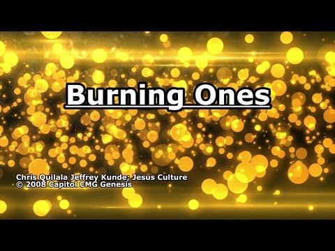 Burning Ones - Jesus Culture - Lyrics