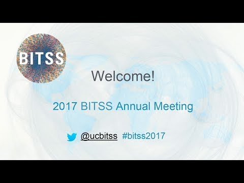 2017 BITSS Annual Meeting - Day 1