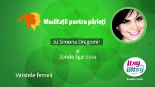 Itsy Bitsy - Varstele femeii - Zorela Sgarbura