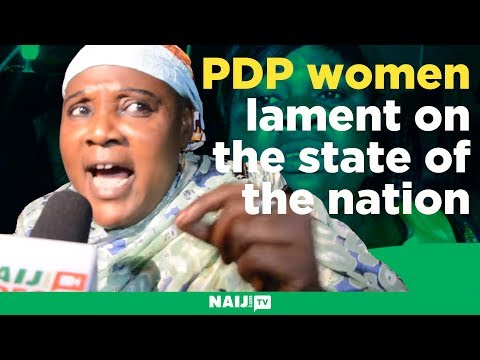 PDP women lament on the state of the nation: We are suffering