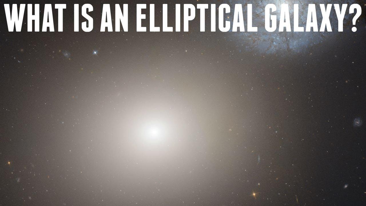 What is an Elliptical Galaxy? - YouTube