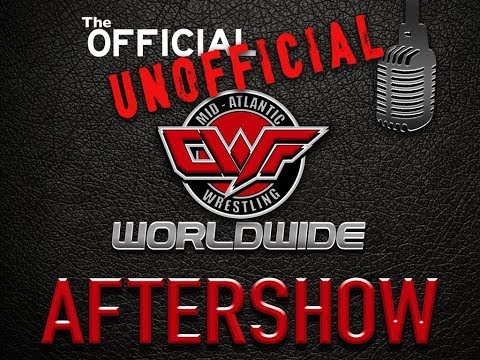 The OFFICIAL unofficial CWF Mid-Atlantic AfterShow. EP:149- Street Fight!