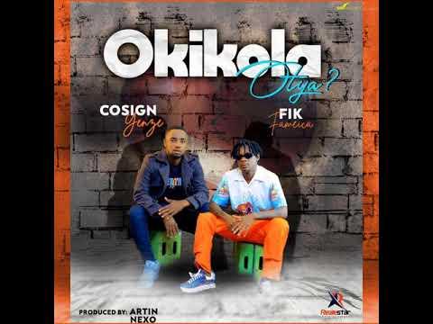Cosign Yenze - Okikola Otya Ft. Fik Fameica