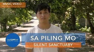 Repeat youtube video Sa Piling Mo | Silent Sanctuary | Official Music Video