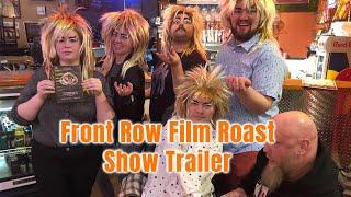 Front Row Film Roast *ONLINE SHOW Trailer
